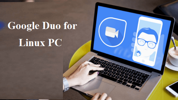 Google Duo for Linux